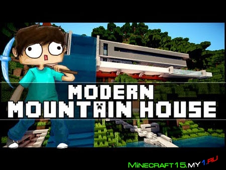 Modern Mountain House [Карта]