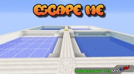 Escape Me - Карта 1.8.9 - 1.8